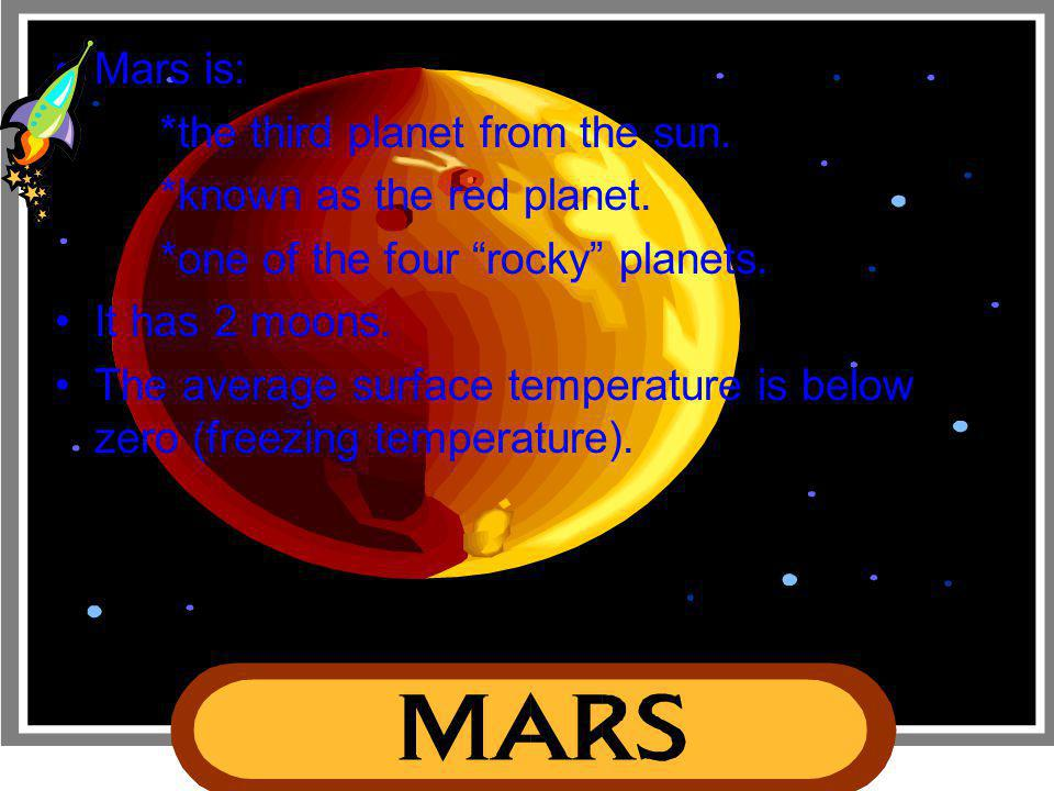 "Earth is: *the third planet from the sun. *our home planet. *one of the four ""rocky"" planets. It has 1 moon. Most of Earth's surface is covered by wat"