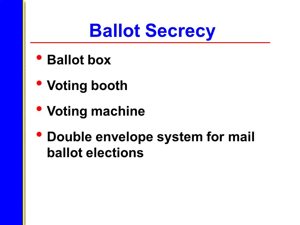 Ballot Secrecy Ballot box Voting booth Voting machine Double envelope system for mail ballot elections