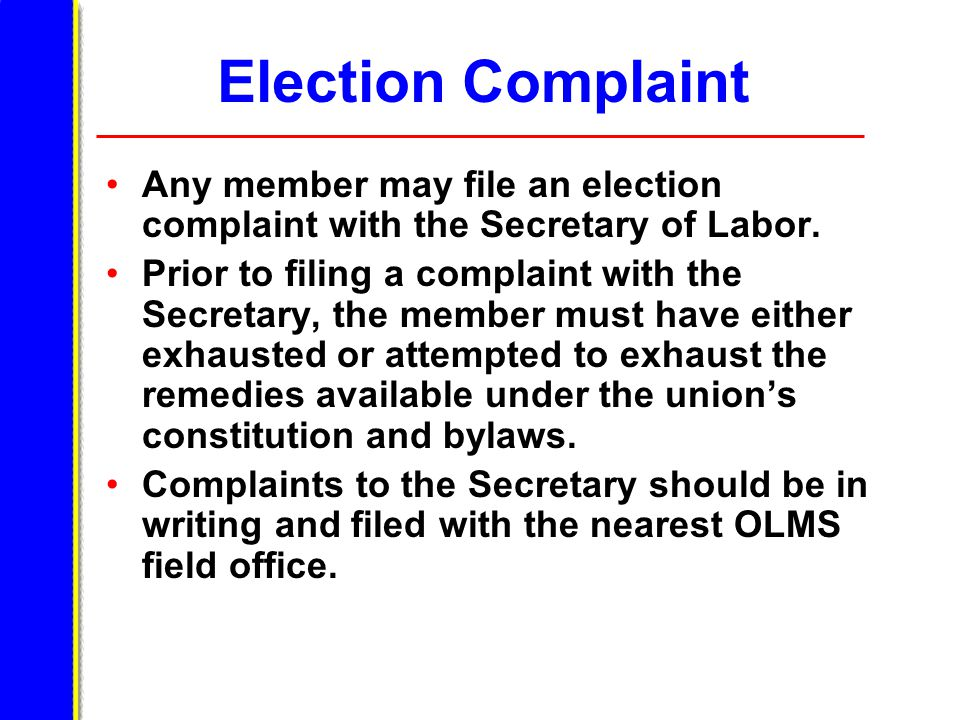 Election Complaint Any member may file an election complaint with the Secretary of Labor.
