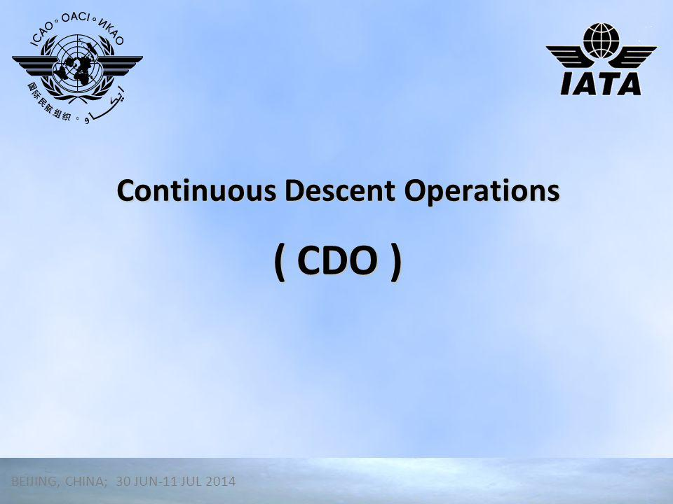 Learning Objectives ✈ By the end of this presentation you should understand: ✈ What ICAO Manual covers CDO ✈ What is a CDO ✈ Differences between Closed and Open path CDO ✈ By the end of this presentation you should understand: ✈ What ICAO Manual covers CDO ✈ What is a CDO ✈ Differences between Closed and Open path CDO 2