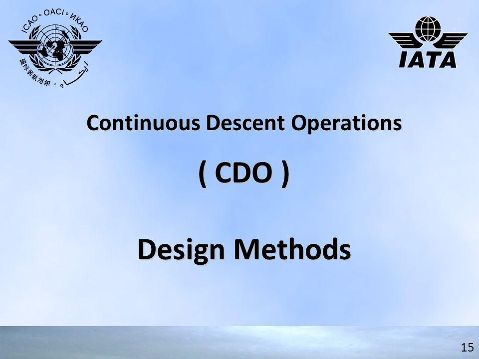 Continuous Descent Operations ( CDO ) Design Methods 15
