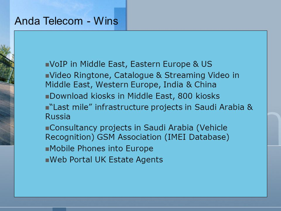 VoIP in Middle East, Eastern Europe & US Video Ringtone, Catalogue & Streaming Video in Middle East, Western Europe, India & China Download kiosks in