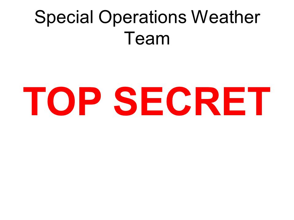 Special Operations Weather Team TOP SECRET