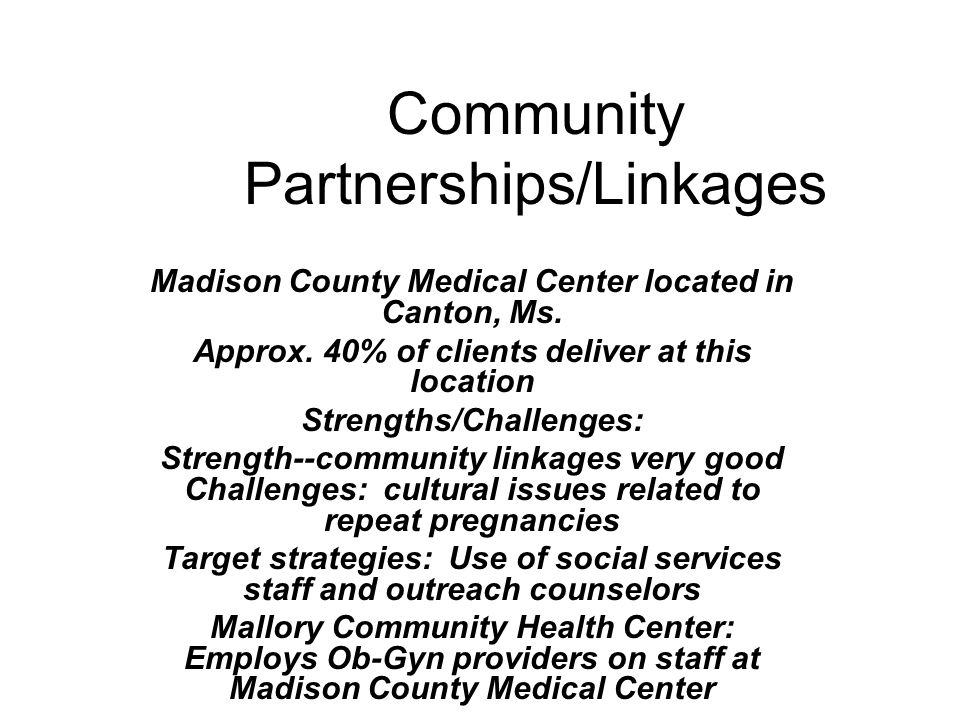 Community Partnerships/Linkages Madison County Medical Center located in Canton, Ms.