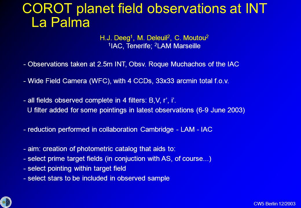 CW5 Berlin 12/2003 COROT planet field observations at INT La Palma H.J.