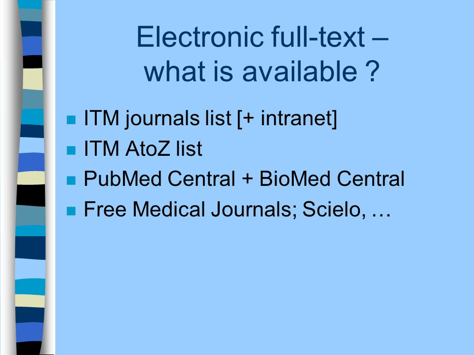Electronic full-text – what is available .