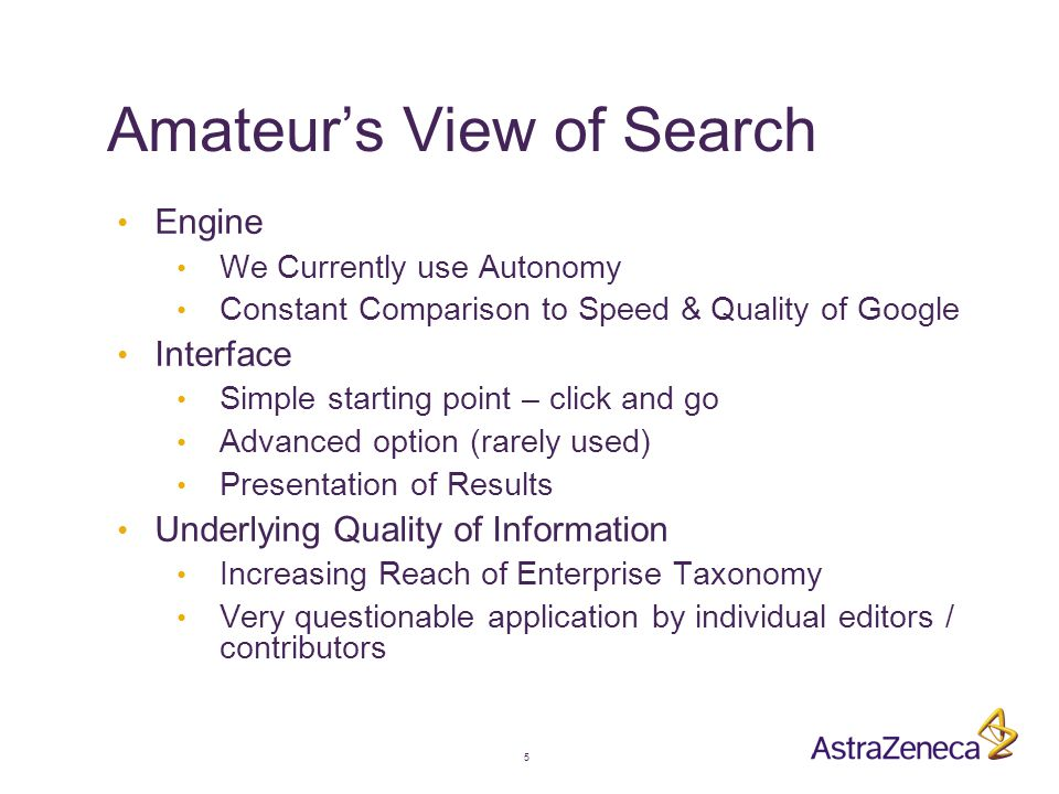 5 Amateur's View of Search Engine We Currently use Autonomy Constant Comparison to Speed & Quality of Google Interface Simple starting point – click a