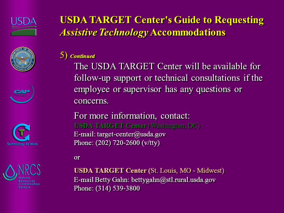 5) Continued The USDA TARGET Center will be available for follow-up support or technical consultations if the employee or supervisor has any questions or concerns.