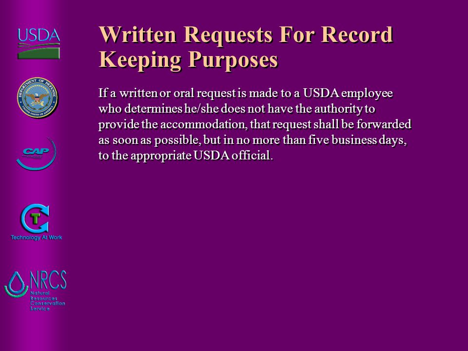 Written Requests For Record Keeping Purposes If a written or oral request is made to a USDA employee who determines he/she does not have the authority