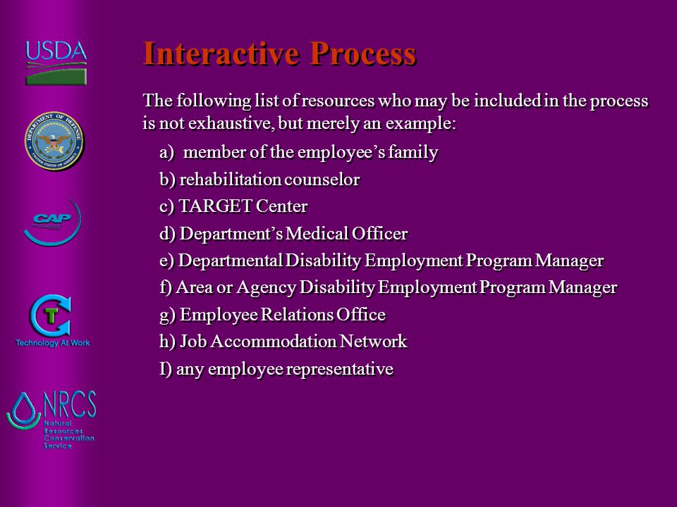 The following list of resources who may be included in the process is not exhaustive, but merely an example: a) member of the employee's family b) reh