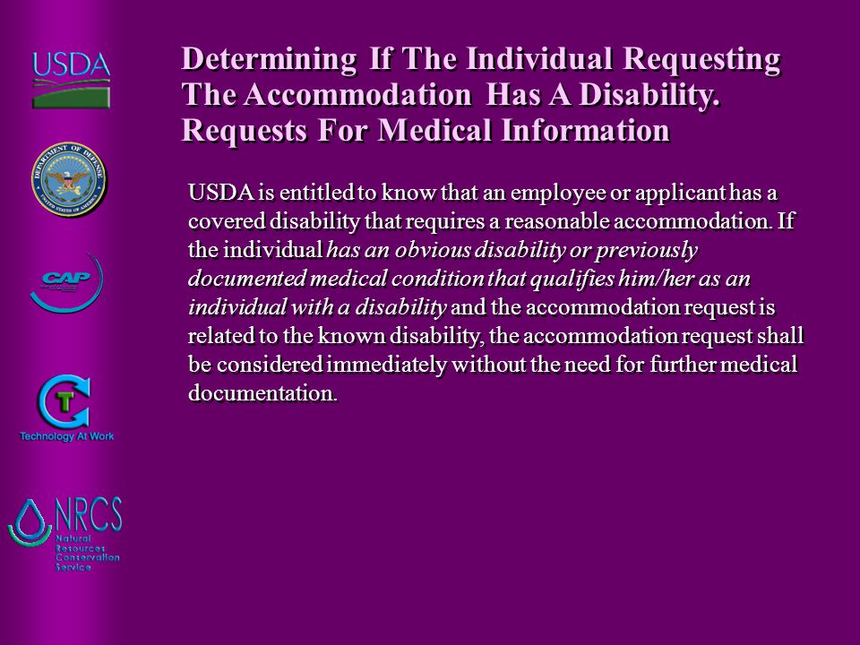 USDA is entitled to know that an employee or applicant has a covered disability that requires a reasonable accommodation.