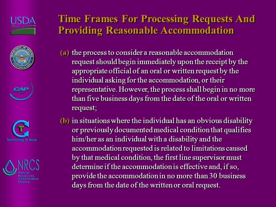 (a)the process to consider a reasonable accommodation request should begin immediately upon the receipt by the appropriate official of an oral or written request by the individual asking for the accommodation, or their representative.