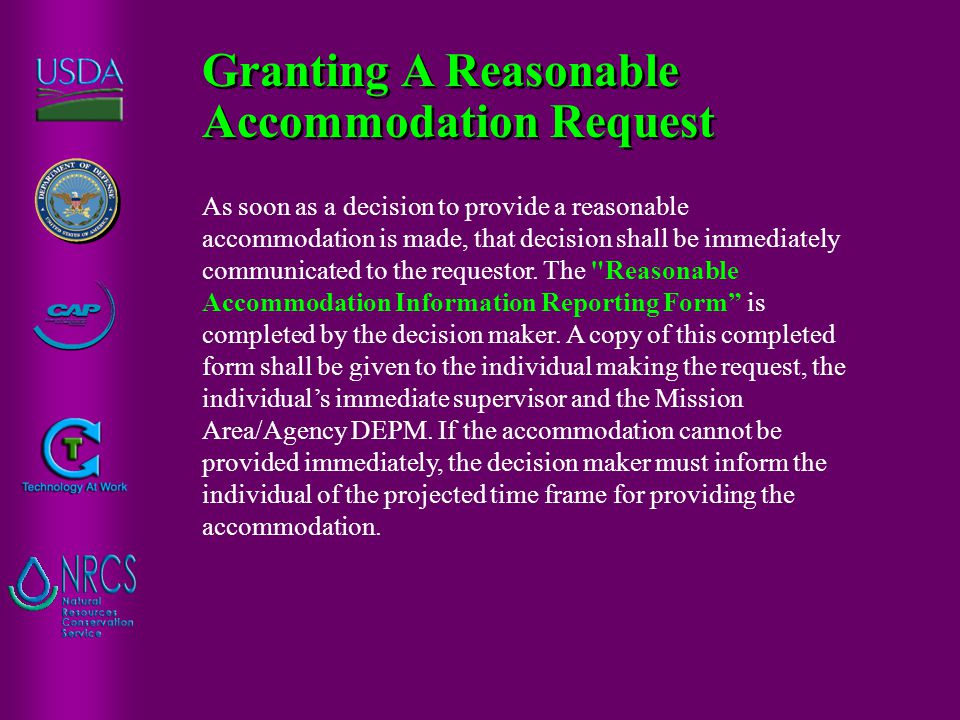 As soon as a decision to provide a reasonable accommodation is made, that decision shall be immediately communicated to the requestor.