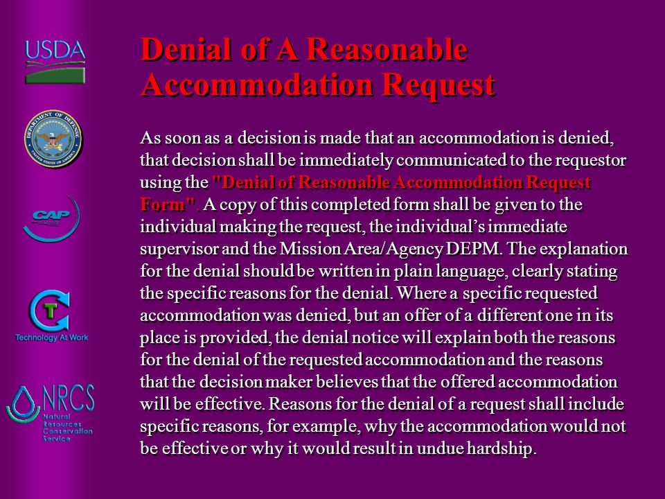 As soon as a decision is made that an accommodation is denied, that decision shall be immediately communicated to the requestor using the