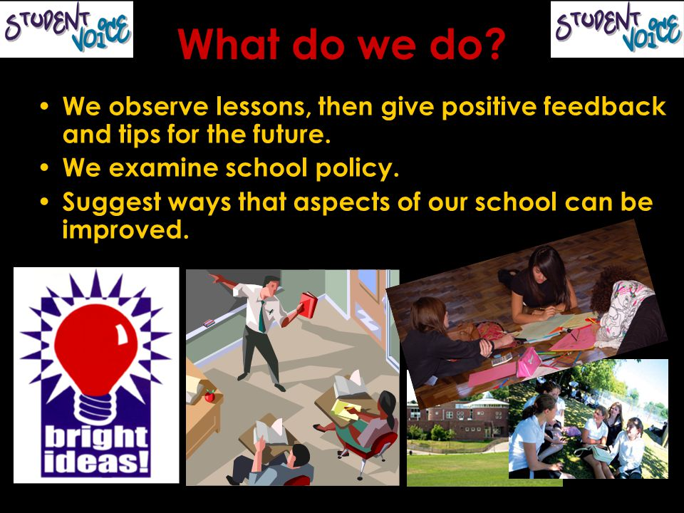 What do we do. We observe lessons, then give positive feedback and tips for the future.