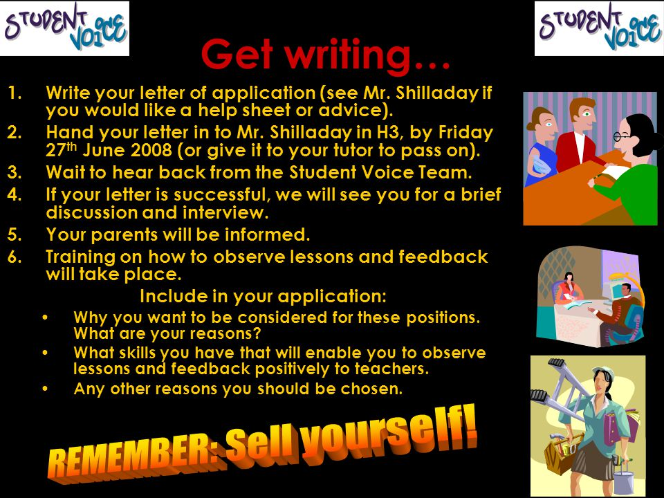 Get writing… 1.Write your letter of application (see Mr.