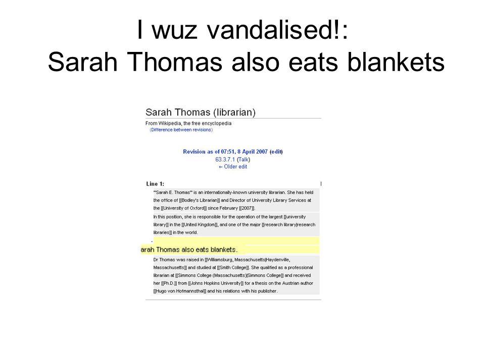 I wuz vandalised!: Sarah Thomas also eats blankets
