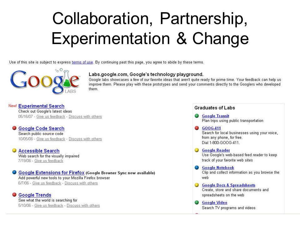 Collaboration, Partnership, Experimentation & Change