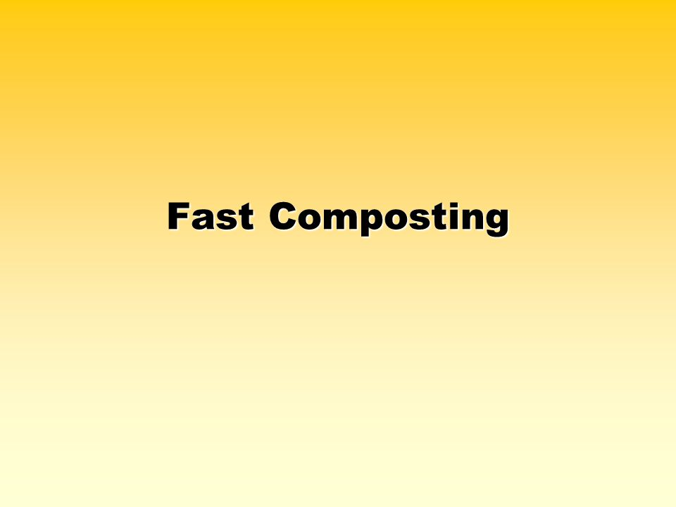 Fast Composting