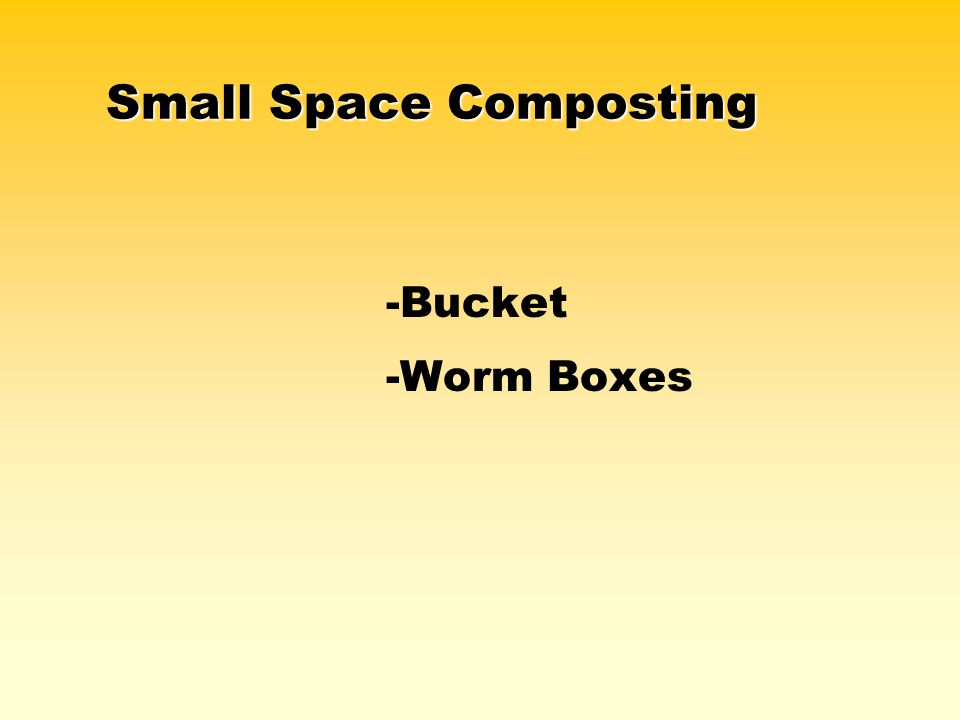 Small Space Composting -Bucket -Worm Boxes