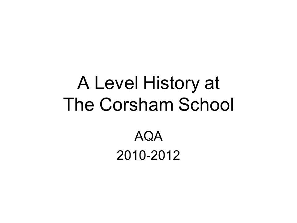 A Level History at The Corsham School AQA 2010-2012