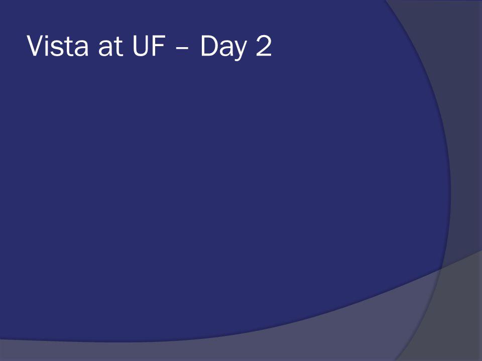 Vista at UF – Day 2
