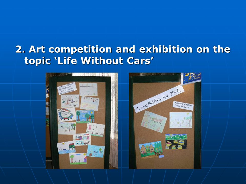 2. Art competition and exhibition on the topic 'Life Without Cars'