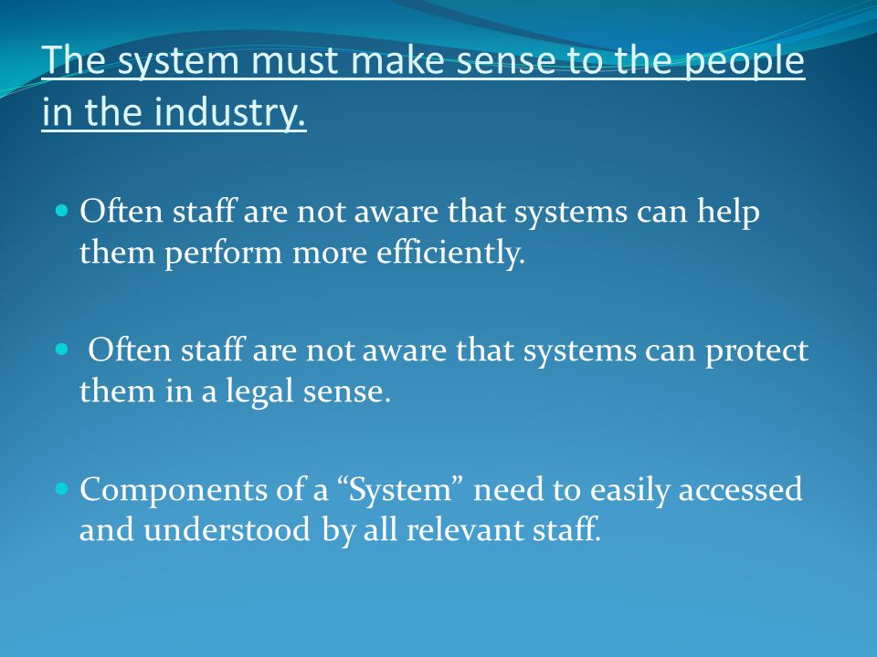 The system must make sense to the people in the industry.