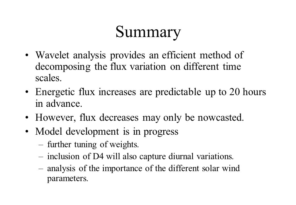 Summary Wavelet analysis provides an efficient method of decomposing the flux variation on different time scales.
