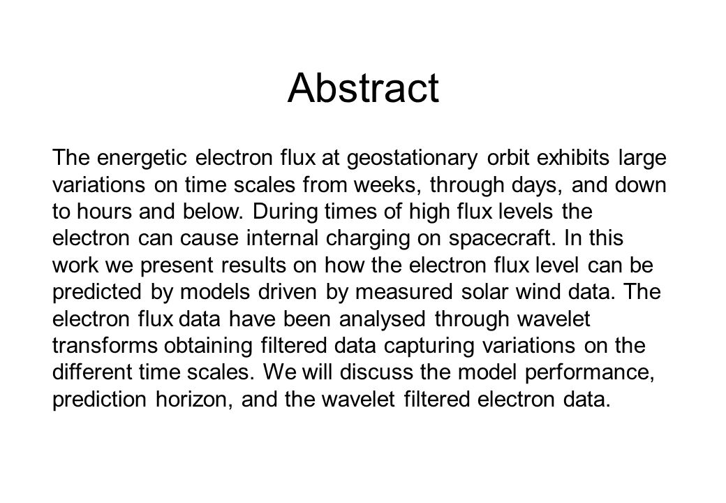 Abstract The energetic electron flux at geostationary orbit exhibits large variations on time scales from weeks, through days, and down to hours and below.