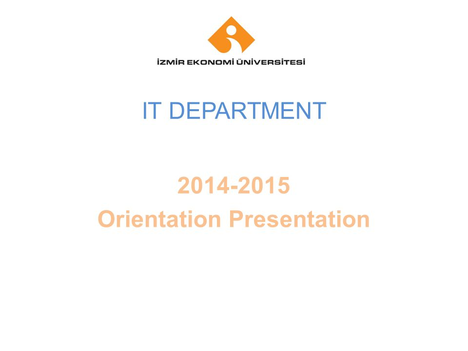 Your company name Your Logo IT DEPARTMENT 2014-2015 Orientation Presentation
