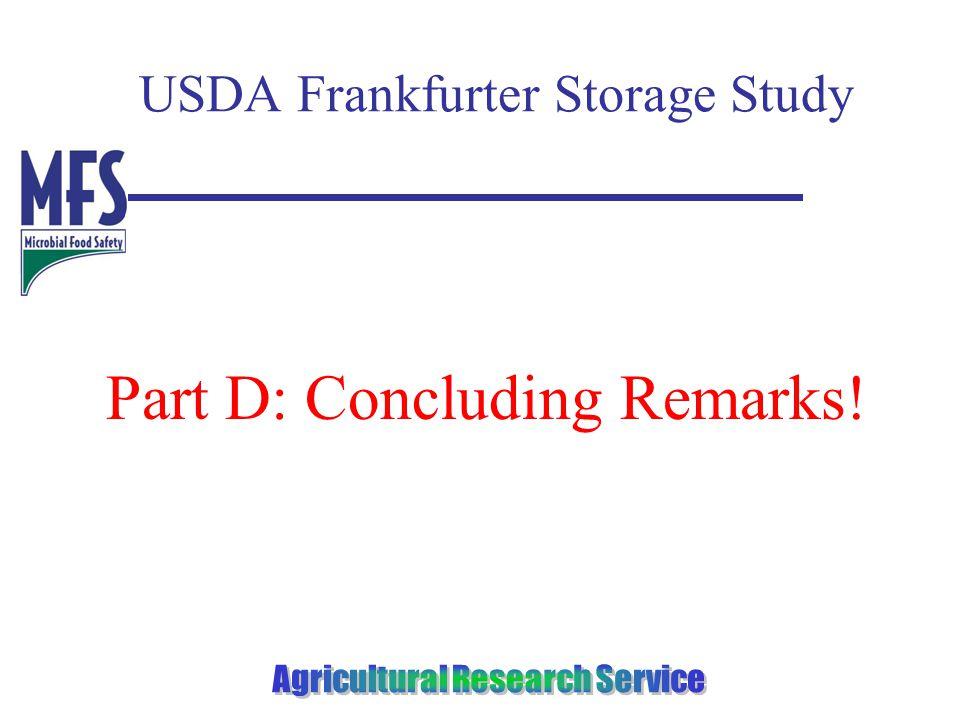 USDA Frankfurter Storage Study Part D: Concluding Remarks!