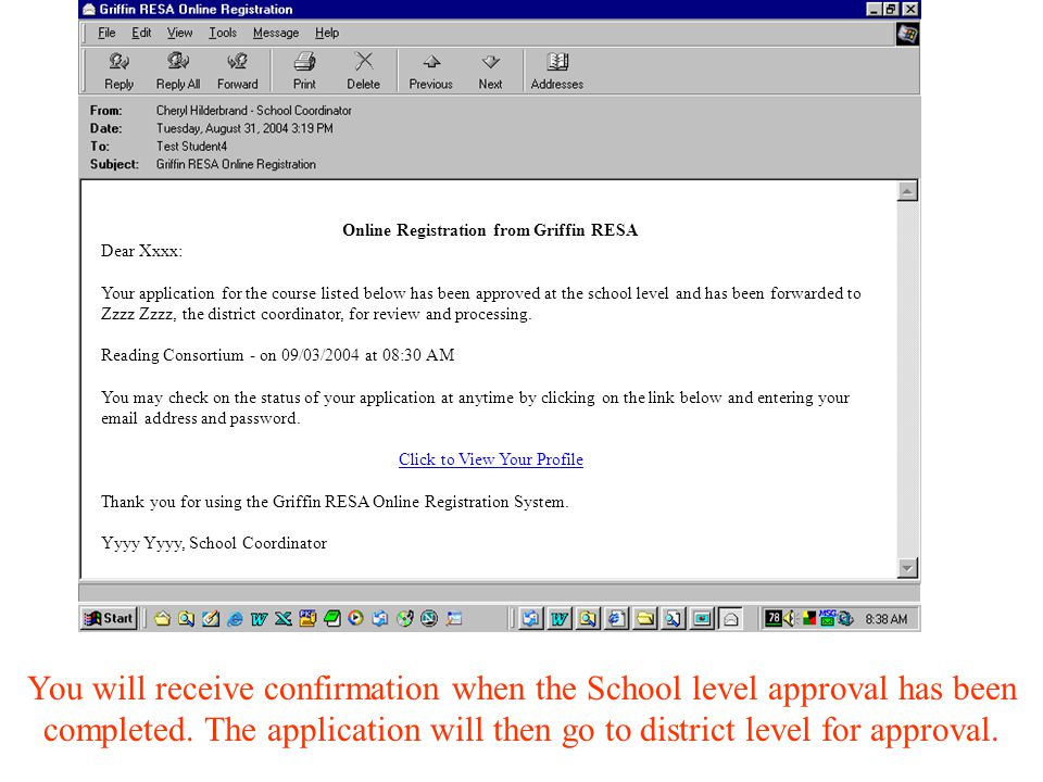 You will receive confirmation when the School level approval has been completed.
