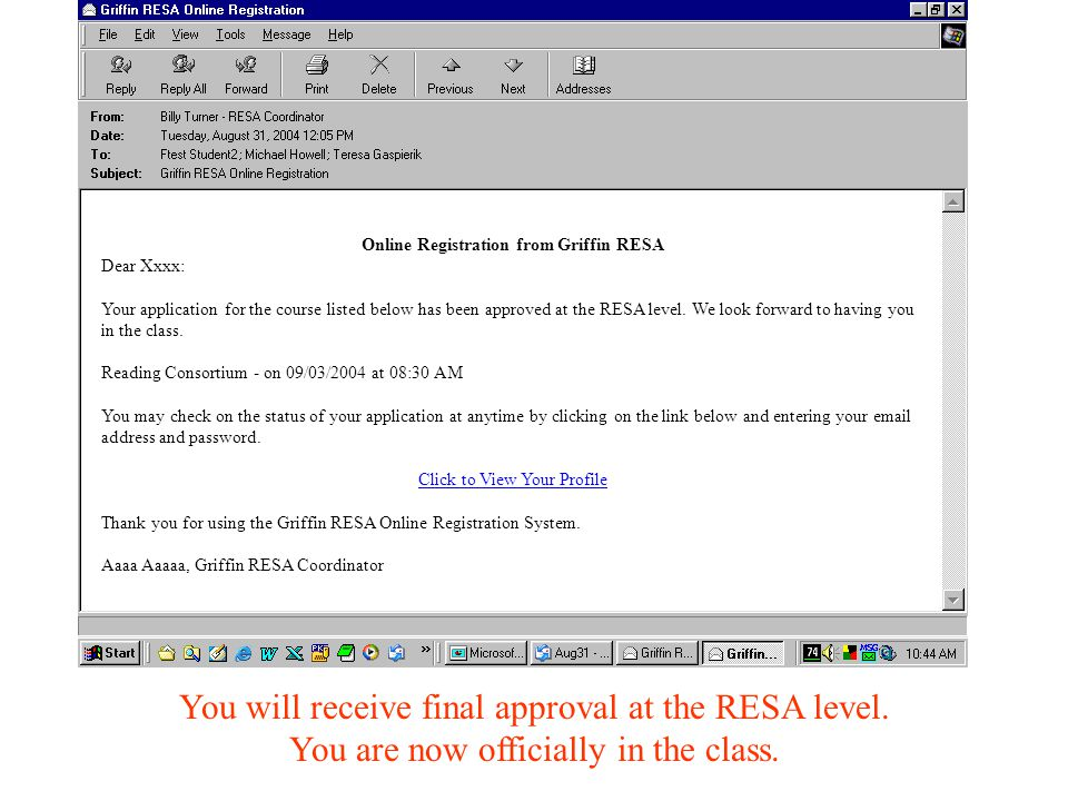 You will receive final approval at the RESA level.