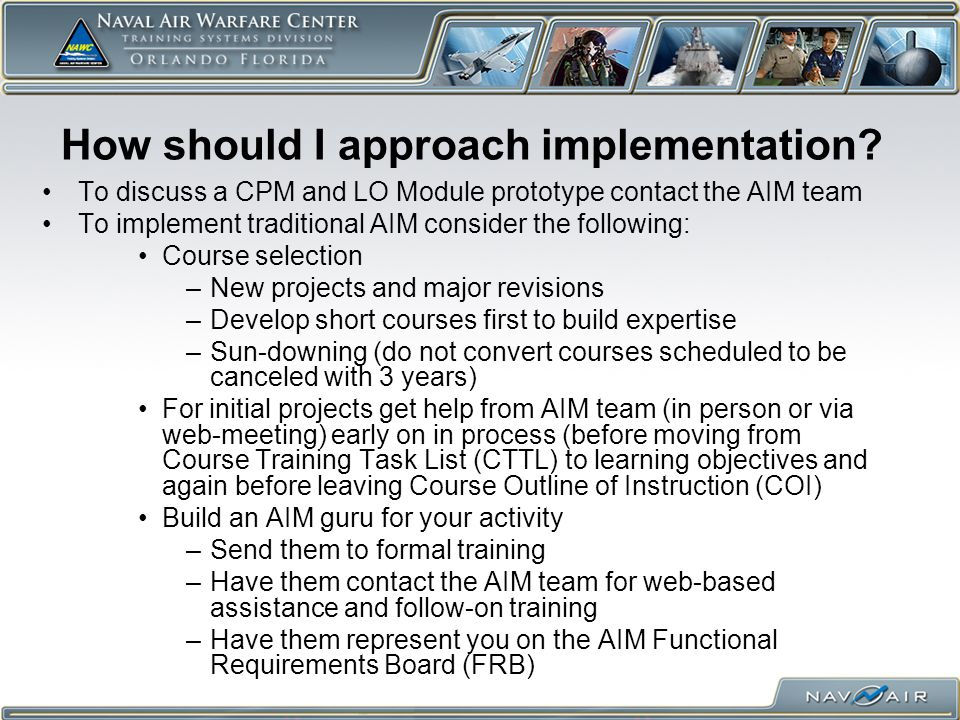 How should I approach implementation? To discuss a CPM and LO Module prototype contact the AIM team To implement traditional AIM consider the followin