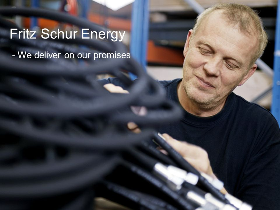 17 Fritz Schur Energy - We deliver on our promises