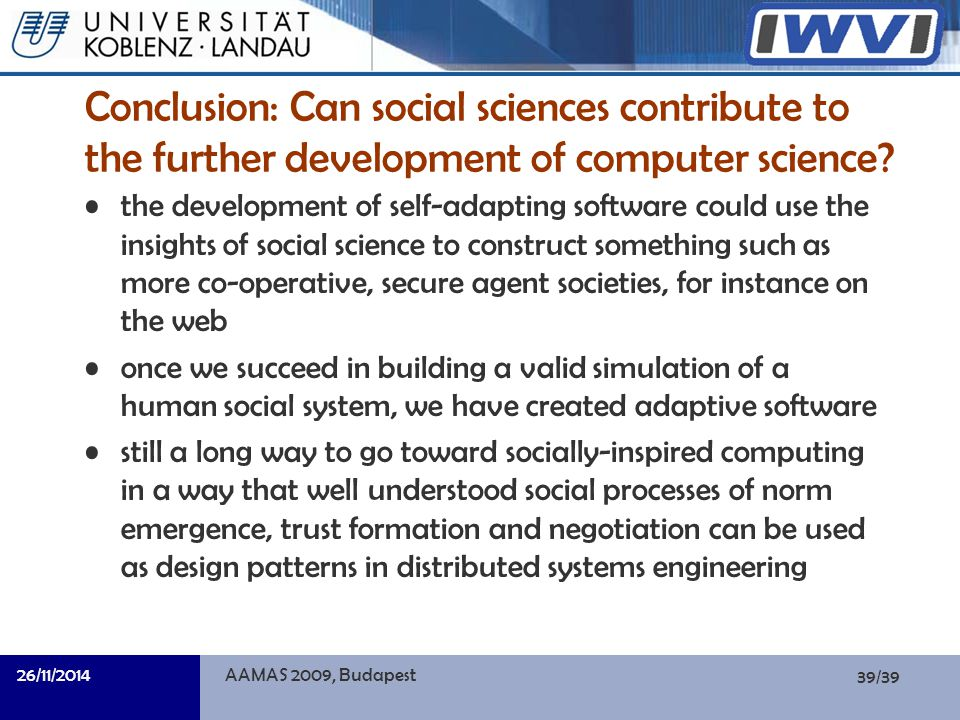 39/39 Informatik Conclusion: Can social sciences contribute to the further development of computer science.