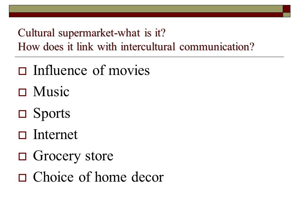 Cultural supermarket-what is it. How does it link with intercultural communication.