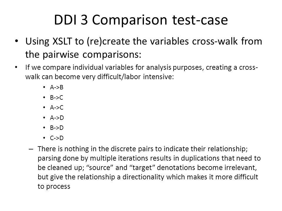 DDI 3 Comparison test-case Using XSLT to (re)create the variables cross-walk from the pairwise comparisons: If we compare individual variables for ana