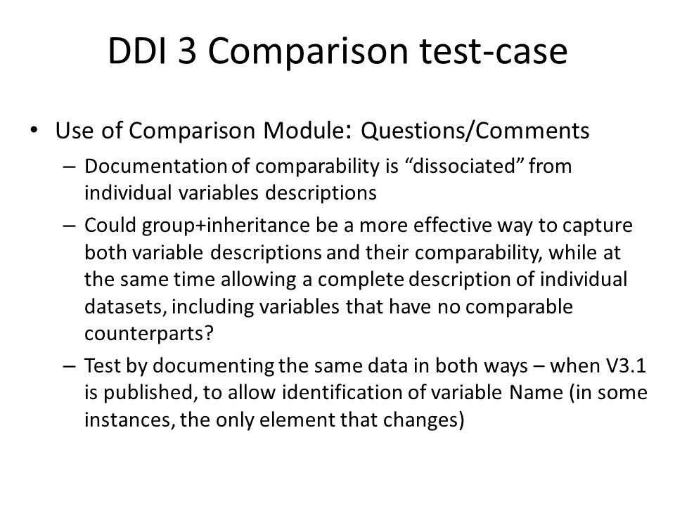 "DDI 3 Comparison test-case Use of Comparison Module : Questions/Comments – Documentation of comparability is ""dissociated"" from individual variables d"