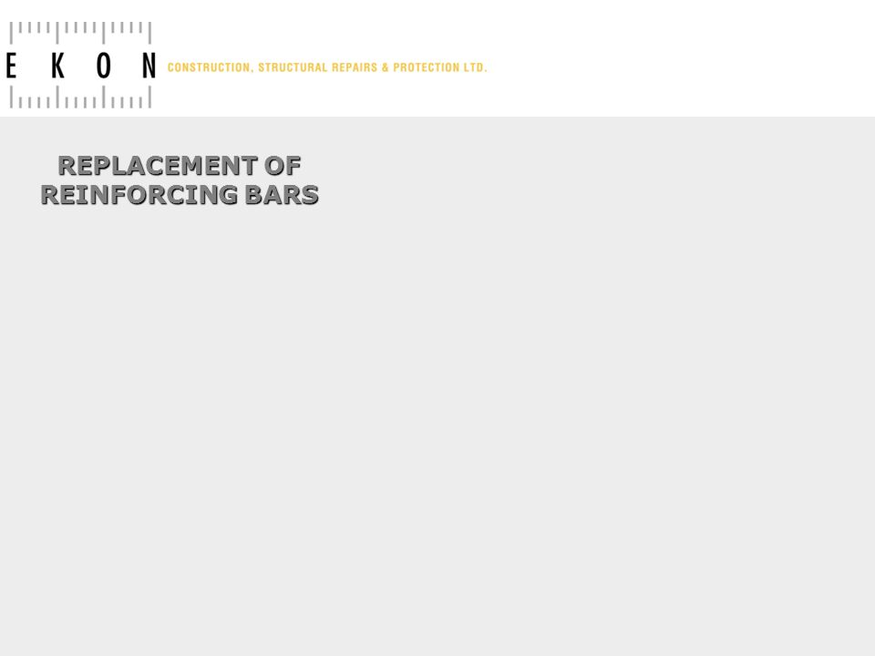REPLACEMENT OF REINFORCING BARS