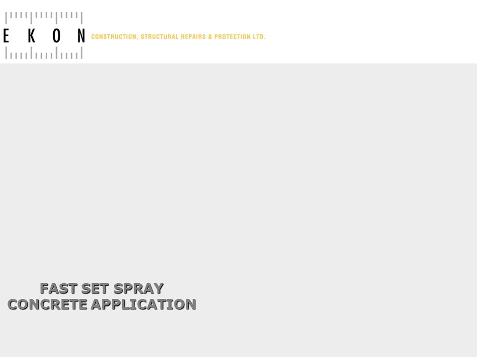 FAST SET SPRAY CONCRETE APPLICATION