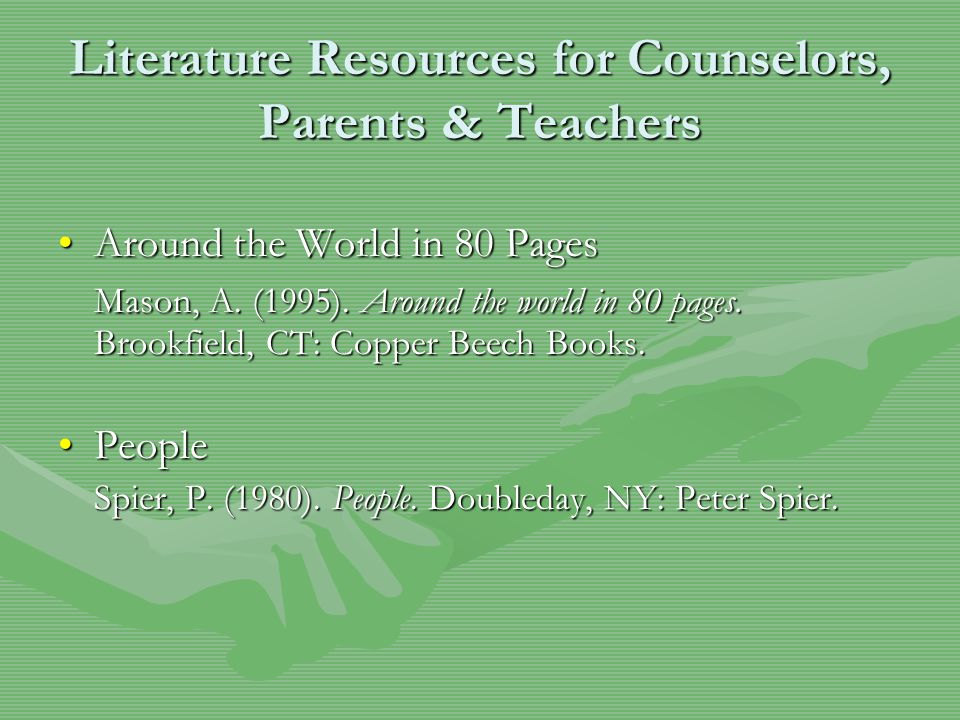 Literature Resources for Counselors, Parents & Teachers Around the World in 80 PagesAround the World in 80 Pages Mason, A.