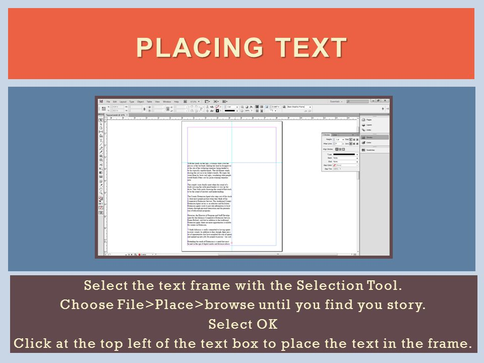 PLACING TEXT Select the text frame with the Selection Tool.