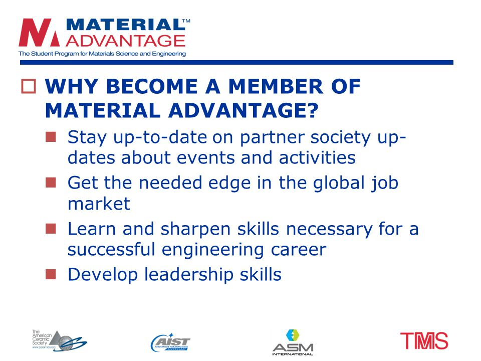  WHY BECOME A MEMBER OF MATERIAL ADVANTAGE.