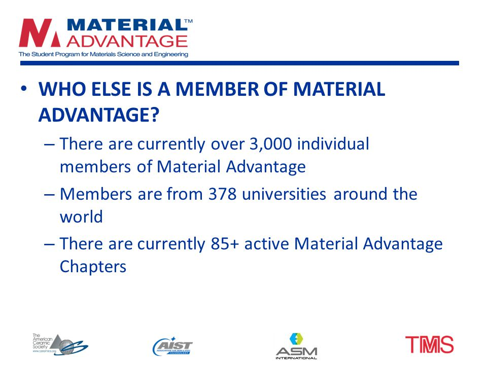 WHO ELSE IS A MEMBER OF MATERIAL ADVANTAGE.