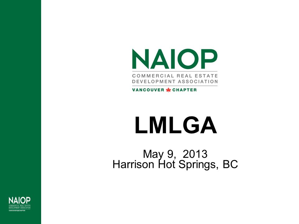 LMLGA May 9, 2013 Harrison Hot Springs, BC