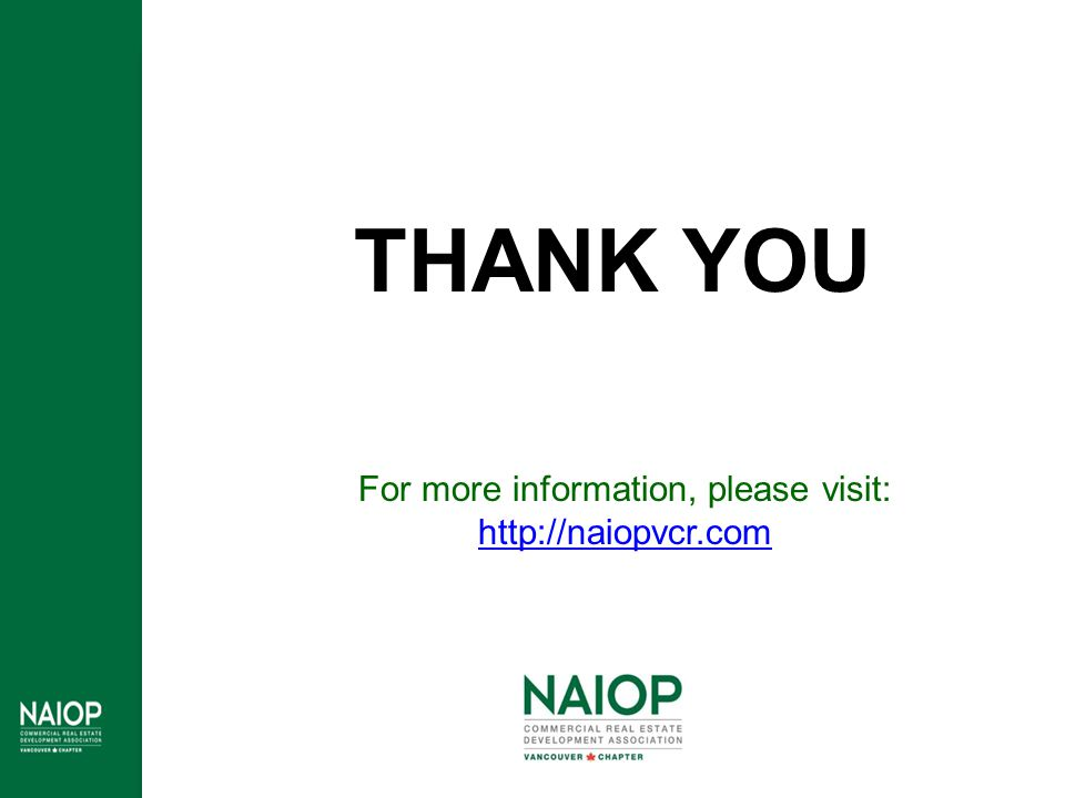 THANK YOU For more information, please visit: http://naiopvcr.com http://naiopvcr.com Or Darlene Hyde at darlenehyde@shaw.ca