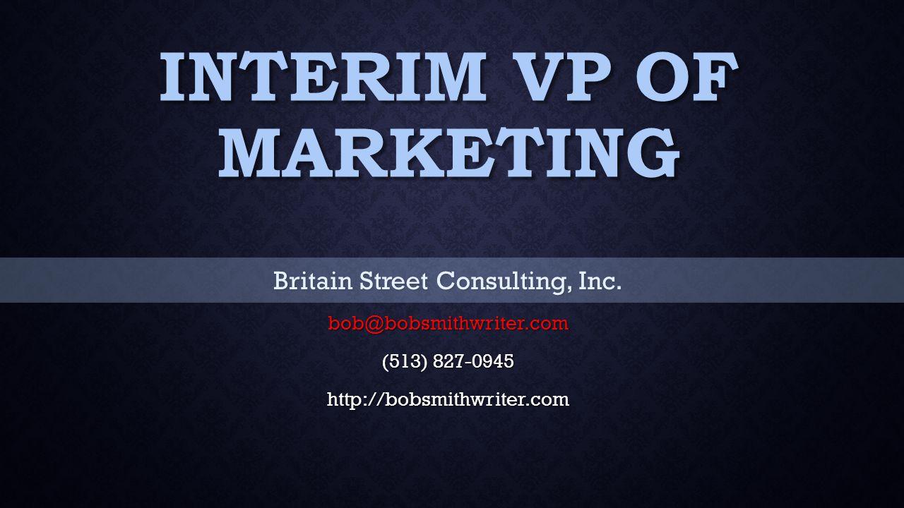 INTERIM VP OF MARKETING Britain Street Consulting, Inc.