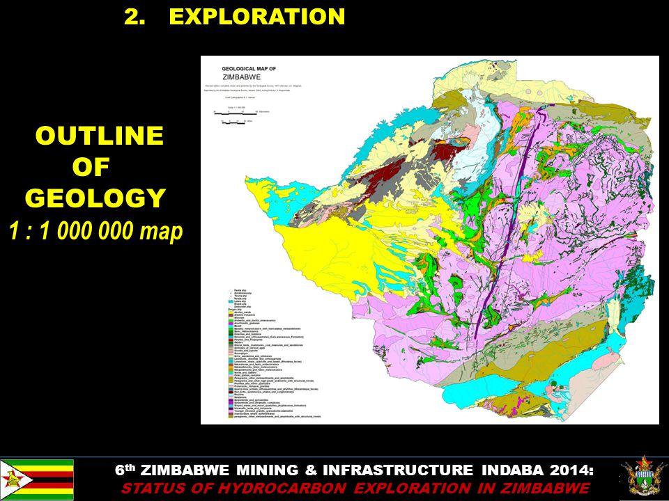 13 2. EXPLORATION OUTLINE OF GEOLOGY 1 : 1 000 000 map 6 th ZIMBABWE MINING & INFRASTRUCTURE INDABA 2014: STATUS OF HYDROCARBON EXPLORATION IN ZIMBABW